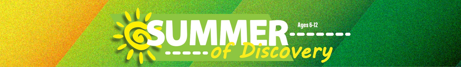Summer of Discovery - Ages 6-12